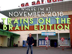 Where I'm At: November, 2016 – Trains on the brain edition