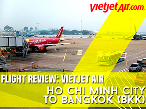 Flight Review: Vietjet – Ho Chi Minh City to Bangkok (BKK)