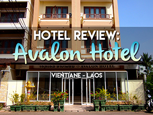 Hotel Review: Avalon Hotel, Vientiane - Laos