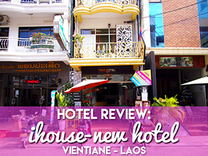Hotel Review: iHouse-New Hotel, Vientiane - Laos