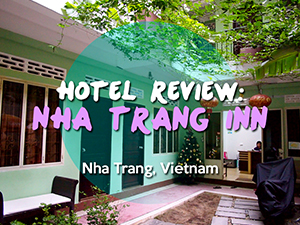 Hotel Review: Nha Trang Inn, Nha Trang - Vietnam