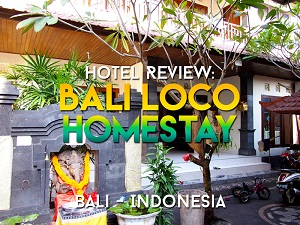 Hotel Review: Bali Loco Homestay, Bali - Indonesia