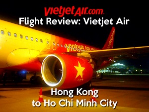 Flight Review: Vietjet Air – Hong Kong to Ho Chi Minh City