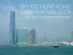 sky100 Hong Kong Observation Deck – the best view in Hong Kong