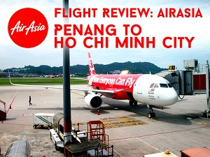 Flight Review: AirAsia – Penang to Ho Chi Minh City