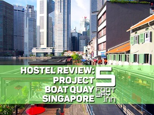 Hostel Review: 5footway.inn Project Boat Quay – one of the best located hostels in Singapore