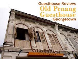 Guesthouse Review: Old Penang Guesthouse – Georgetown