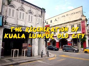 The regeneration of Kuala Lumpur Old City