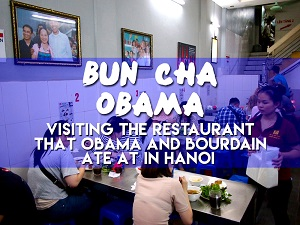 Bun Cha Obama – visiting the restaurant that Obama and Bourdain ate at in Hanoi