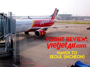 Flight Review: VietJet Air – Hanoi to Seoul (Incheon)