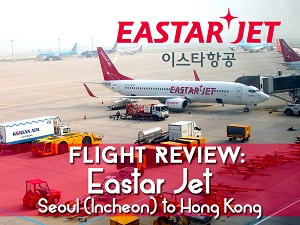 Flight Review: Eastar Jet – Seoul (Incheon) to Hong Kong