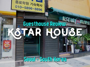 Guesthouse Review: Kstar House, Seoul – South Korea