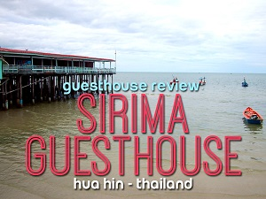 Guesthouse Review: Sirima Guesthouse, Hua Hin - Thailand