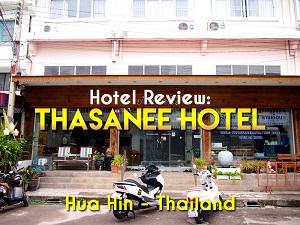 Hotel Review: Thasanee Hotel, Hua Hin – Thailand