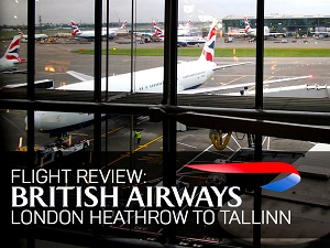 Flight Review: British Airways - London Heathrow to Tallinn