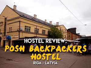 Hostel Review: Posh Backpackers Hostel, Riga - Latvia