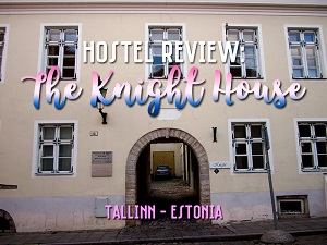 The Knight House – a great hostel in the Tallinn Old Town