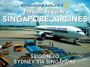 Flight Review: Singapore Airlines – Saigon to Sydney via Singapore