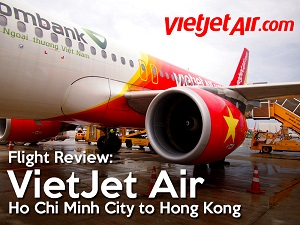 Flight Review: VietJet Air - Ho Chi Minh City to Hong Kong