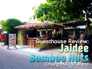 Guesthouse Review: Jaidee Bamboo Huts, Chiang Mai - Thailand