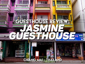 Guesthouse Review: Jasmine Guesthouse, Chiang Mai - Thailand