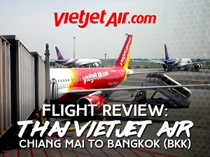 Flight Review: Thai Vietjet Air - Chiang Mai to Bangkok (BKK)