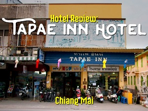 Hotel Review: Tapae Inn Hotel - Chiang Mai