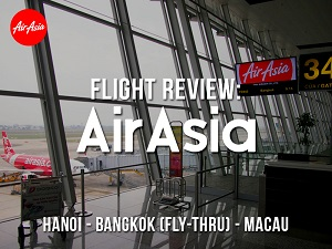 Flight Review: AirAsia – Hanoi – Bangkok (Fly-Thru) – Macau