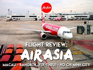 Flight Review: AirAsia – Macau – Bangkok (Fly-Thru) – Ho Chi Minh City