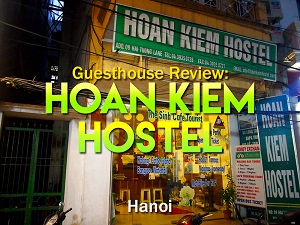 Guesthouse Review: Hoan Kiem Hostel – Hanoi