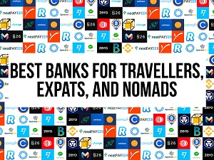 Best new banks for travellers, expats, and nomads