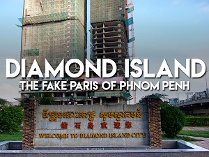 Diamond Island - The fake Paris of Phnom Penh