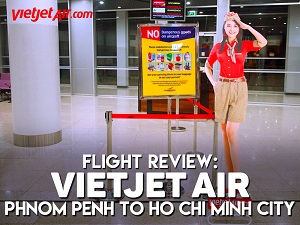 Flight Review: VietJet Air - Phnom Penh to Ho Chi Minh City