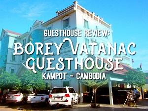 Guesthouse Review: Borey Vatanac Guesthouse, Kampot - Cambodia