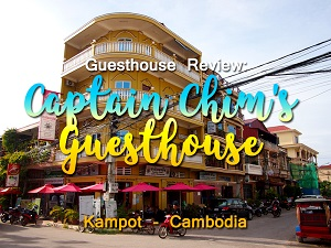 Guesthouse Review: Captain Chim's Guesthouse, Kampot - Cambodia