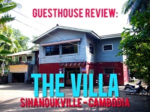 Guesthouse Review: The Villa, Sihanoukville - Cambodia