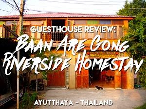 Baan Are Gong Riverside Homestay, Ayutthaya – Thailand