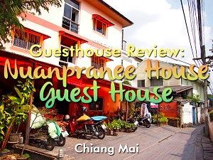 Guesthouse Review: Nuanpranee House Guest House - Chiang Mai