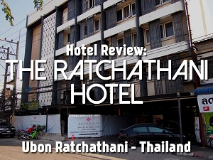 Hotel Review: The Ratchathani Hotel, Ubon Ratchathani - Thailand