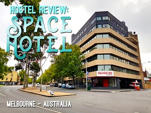 Hostel Review: Space Hotel, Melbourne - Australia