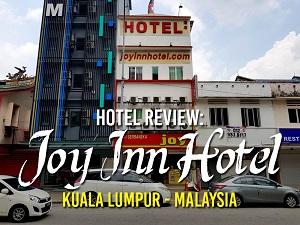 Hotel Review: Joy Inn Hotel, Kuala Lumpur - Malaysia