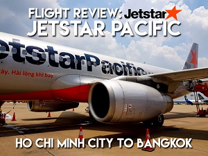 Flight Review: Jetstar Pacific – Ho Chi Minh City to Bangkok