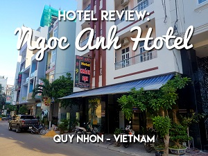Hotel Review: Ngoc Anh Hotel, Quy Nhon - Vietnam