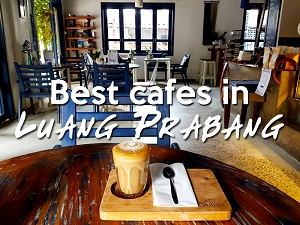 The best cafes in Luang Prabang