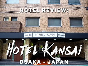 Hotel Review: Hotel Kansai, Osaka - Japan