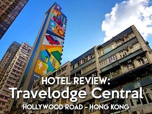 Hotel Review: Travelodge Central, Hollywood Road - Hong Kong