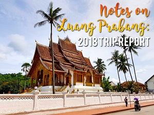 Notes on Luang Prabang: 2018 trip report