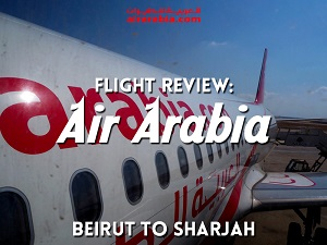 Flight Review: Air Arabia - Beirut to Sharjah