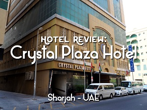 Hotel Review: Crystal Plaza Hotel – a great value 3-star hotel in Sharjah
