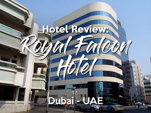 Hotel Review: Royal Falcon Hotel, Dubai - UAE